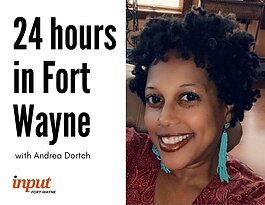 24 hours in Fort Wayne Andrea Dortch