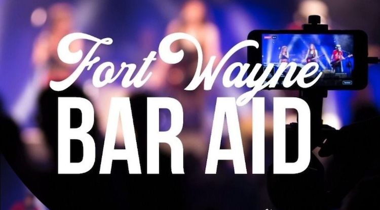 Fort Wayne Bar Aid is a livestream concert movement to support local venues and their staff.