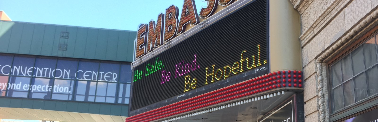 The Embassy Theatre marquee offers an encouraging message during the COVID-19 pandemic.