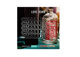 Hyper Local Impact and CreativeMornings FTW are teaming up to launch the #LoveBombChallenge.
