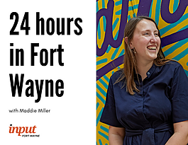 24 Hours in Fort Wayne Maddie Miller
