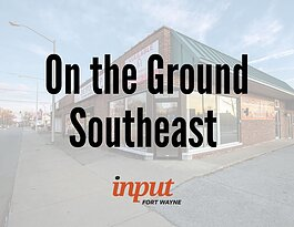 On the Ground Southeast is a new embedded journalism program Input Fort Wayne is launching in partnership with the St. Joseph Community Health Foundation, Parkview Health, NIPSCO, and Bridge of Grace Compassionate Ministries Center.