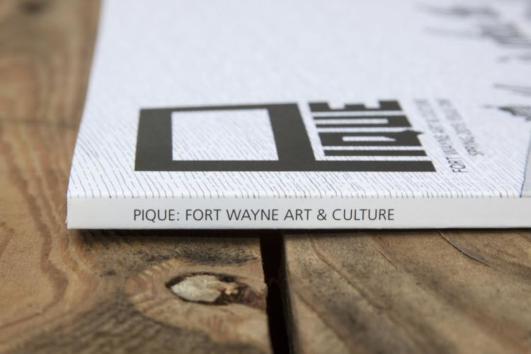 Pique: Fort Wayne Arts & Culture is a semi-annual magazine.