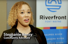 Riverfront advocate Stephanie Henry says she moved back to Fort Wayne to be part of its momentum.