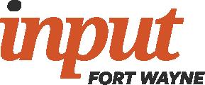 Input Fort Wayne